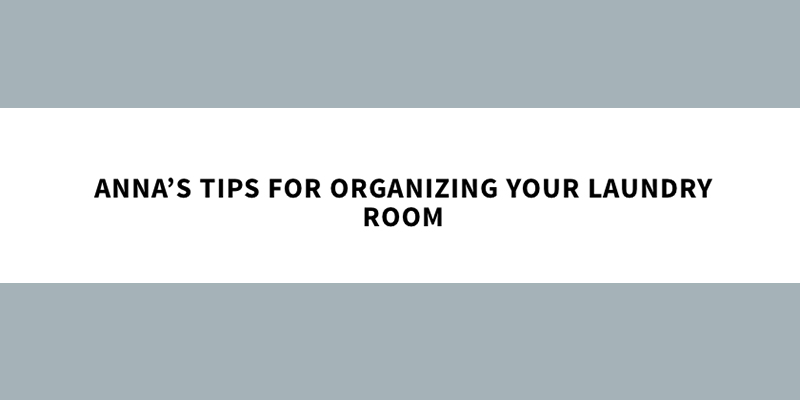 How To Get the Most Out of Your Laundry Room
