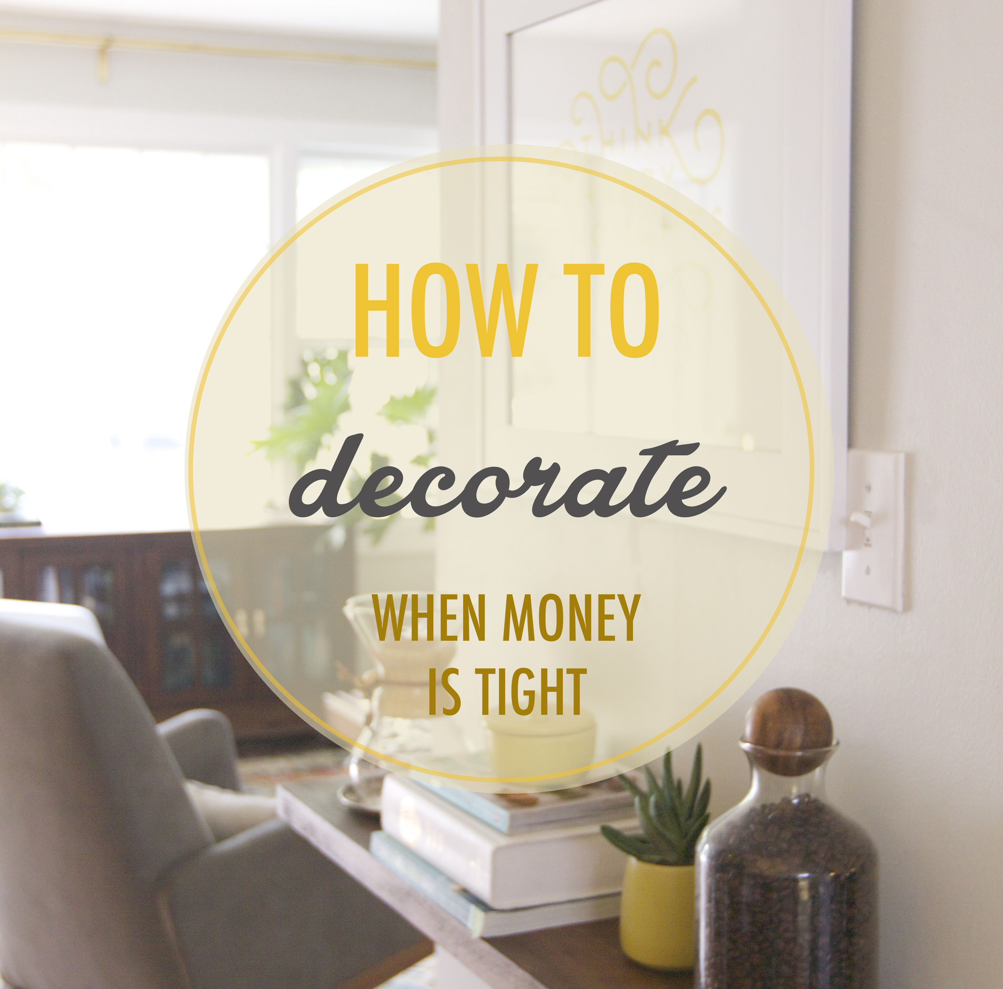 How to Decorate When Money is Tight | Annabode