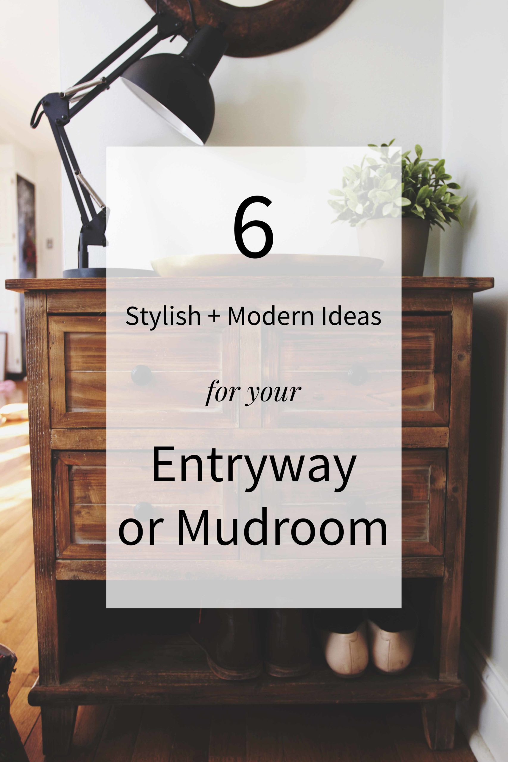 6 Stylish & Modern Ideas for Your Entryway or Mudroom