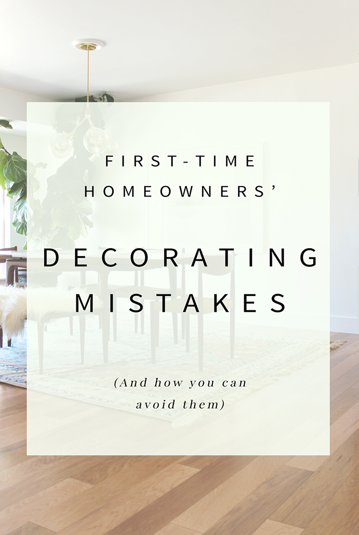 First-time Homeowners' Decorating Mistakes and How to Avoid Them